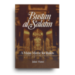 Bustan al-Salatin: A Malay Mirror for Rulers