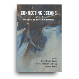 Connecting Oceans, Volume 1: Malaysia as a Maritime Nation