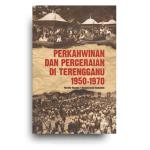 Perkahwinan dan Perceraian di Terengganu 1950-1970