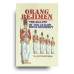 Orang Rejimen: The Malays of the Ceylon Rifle Regiment