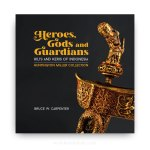Heroes, Gods and Guardians: Hilts and Keris of Indonesia (Huntington Miller Collection)