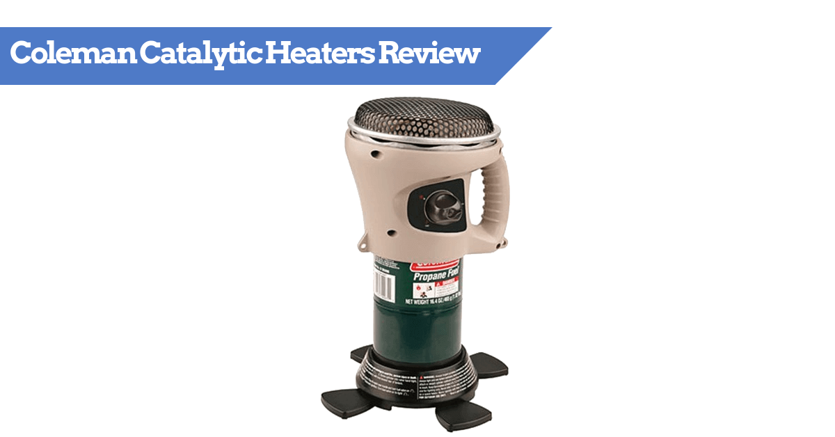 coleman catalytic heaters review tips