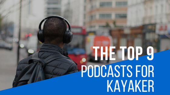 Podcasts For Kayakers
