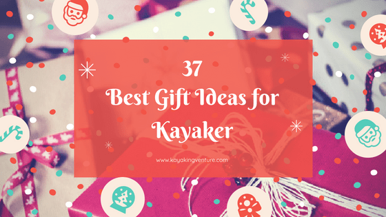 gift ideas for kayaker