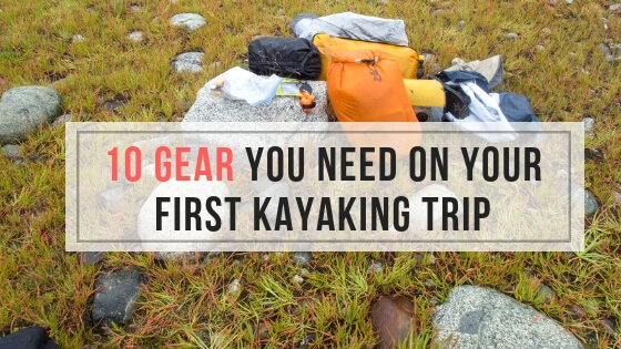 10 gear you need on your first kayaking trip