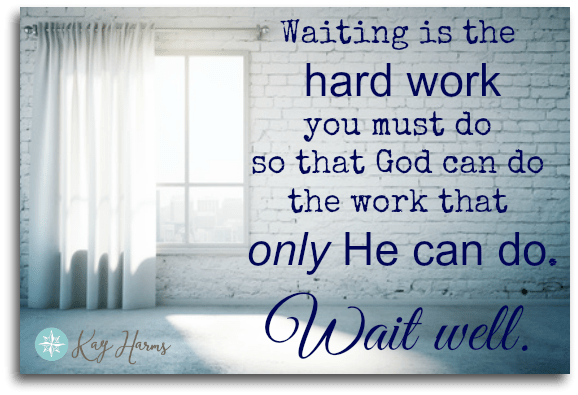 Waiting is the Hard Work...