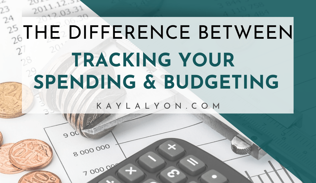 Tracking Your Spending vs. Budgeting
