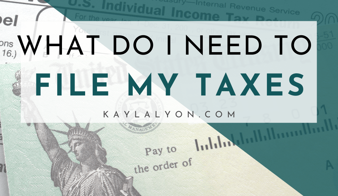 What Do I Need To File My Taxes?