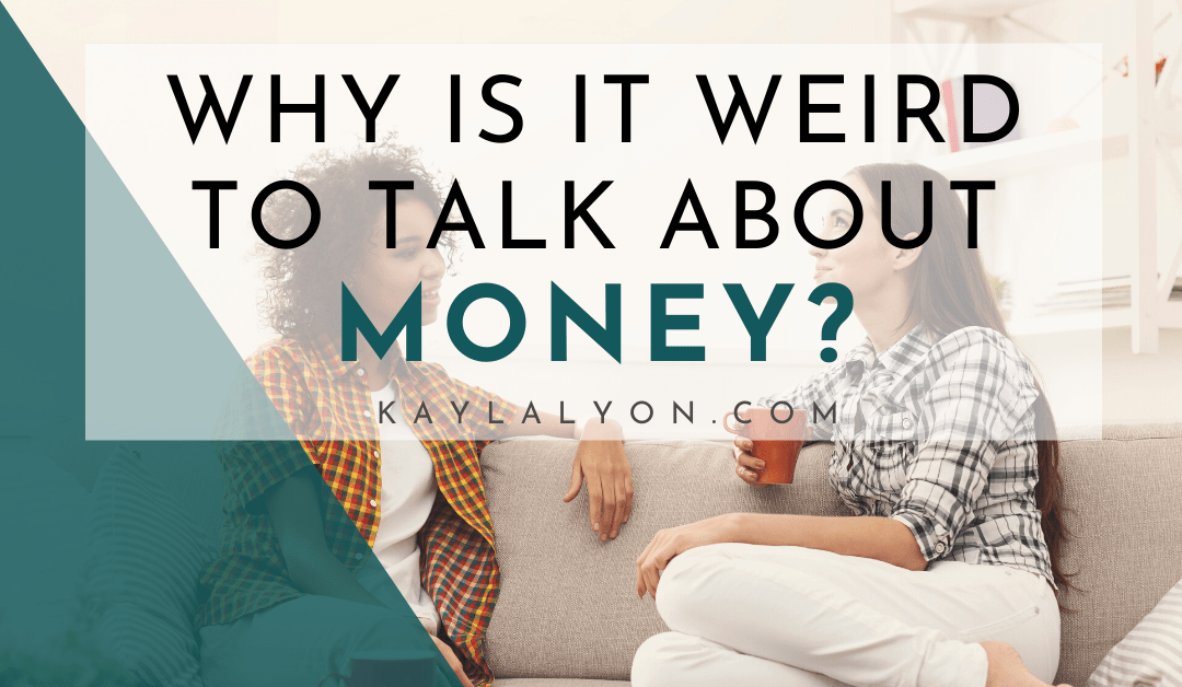 Why Is It So Weird To Talk About Money?