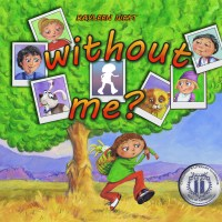 WITHOUT ME - Picture book by Kayleen West