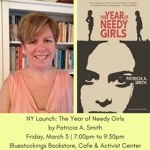 ny-launch-the-year-of-needy-girls-by-patricia-a-smithfriday-march-3-7-00pm-to-9-30pmbluestockings-bookstore-cafe-activist-center