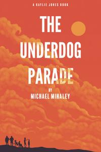 THE UNDERDOG PARADE