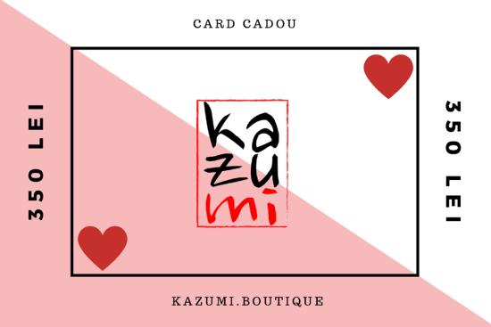 Cardul Cadou Kazumi 350 lei