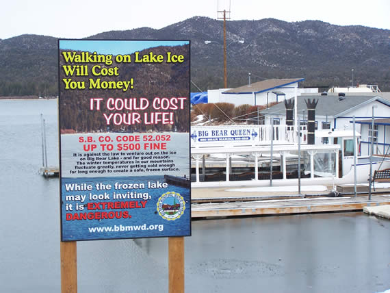 The Big Bear Municipal Water District, the agency that oversees Big Bear Lake and provides Lake Patrol services, has purchased four new signs--located at high-risk areas including (here) Big Bear Marina, the North Shore and Stanfield Cutoff--warning people of the dangers, and consequences, of venturing out on to the lake ice.
