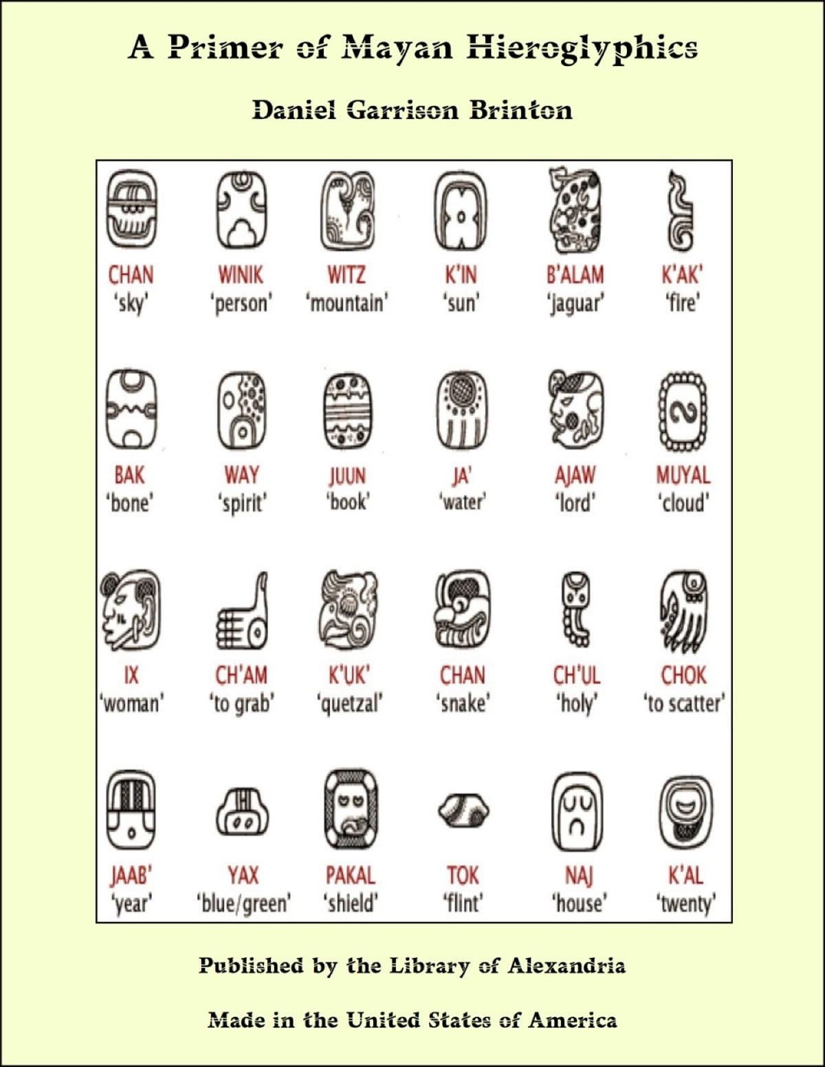 A Primer Of Mayan Hieroglyphics Ebook Di Daniel Garrison