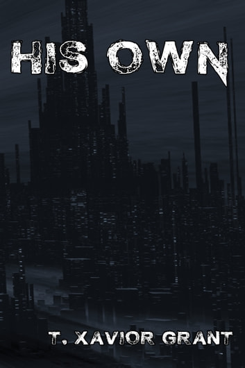 His Own ebook by T. Xavier Grant
