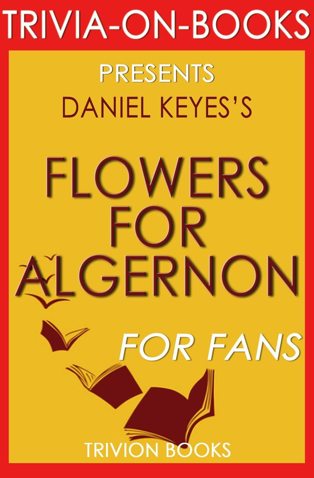 Flowers For Algernon By Daniel Keyes Trivia On Books