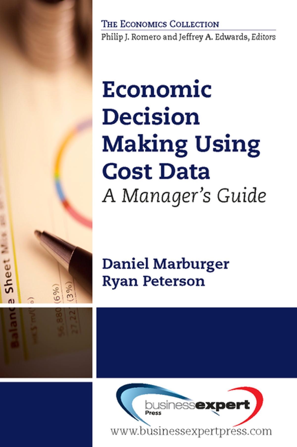 Economic Decision Making Using Cost Data Ebook By Daniel