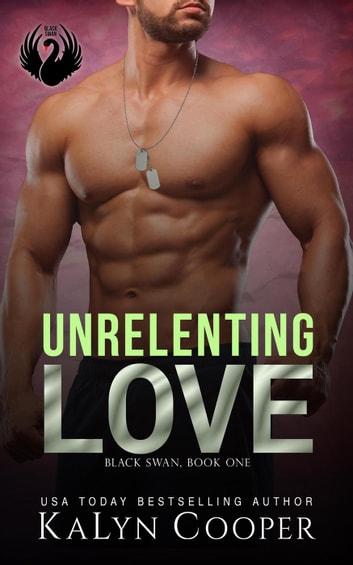 Unrelenting Love - Black Swan Series, #1 ebook by KaLyn Cooper