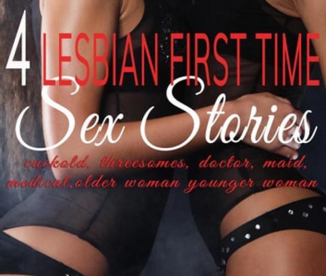 4 Lesbian First Time Sex Stories Ebook By Laura Vixen