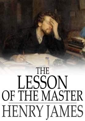 The Lesson of the Master eBook by Henry James   Rakuten Kobo