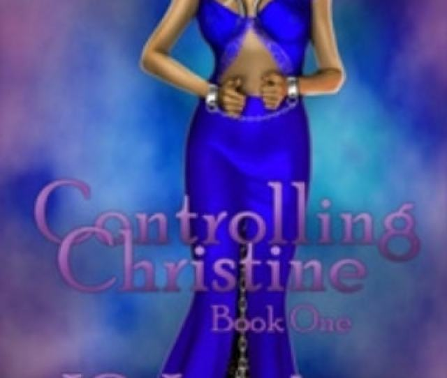 Controlling Christine Book One Book One Ebook By Jg Leathers