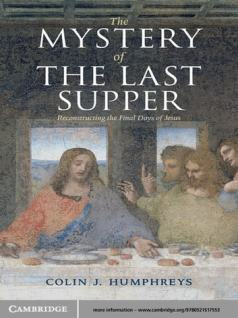 Image result for The Mystery of the Last Supper: Reconstructing the Final Days of Jesus