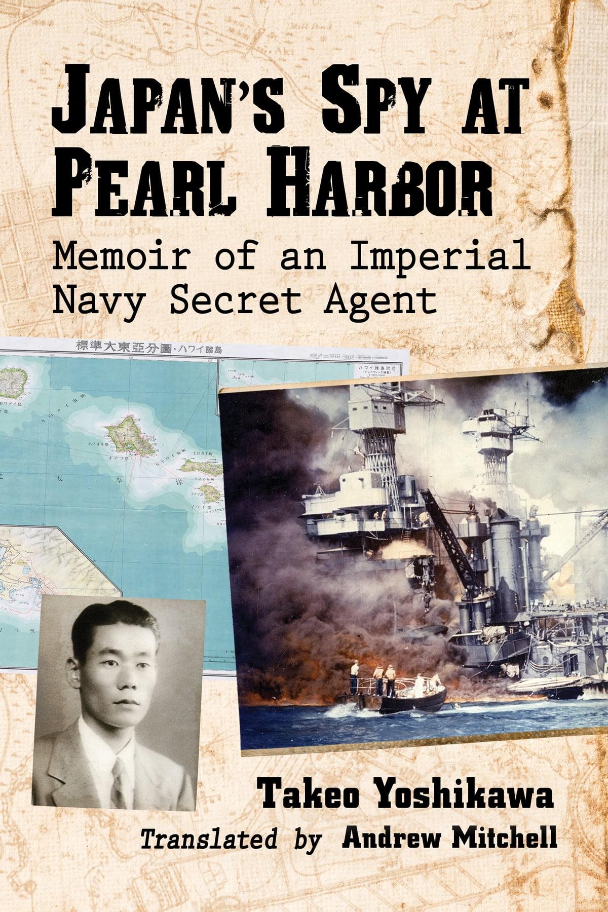 Japan S Spy At Pearl Harbor Ebook By Takeo Yoshikawa