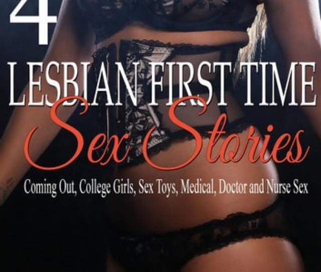 4 Lesbian First Time Sex Stories Ebook By Kelly Sanders