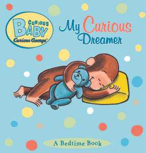 Curious Baby My Curious Dreamer Ebook By H A Rey 9780547992433 Rakuten Kobo United States