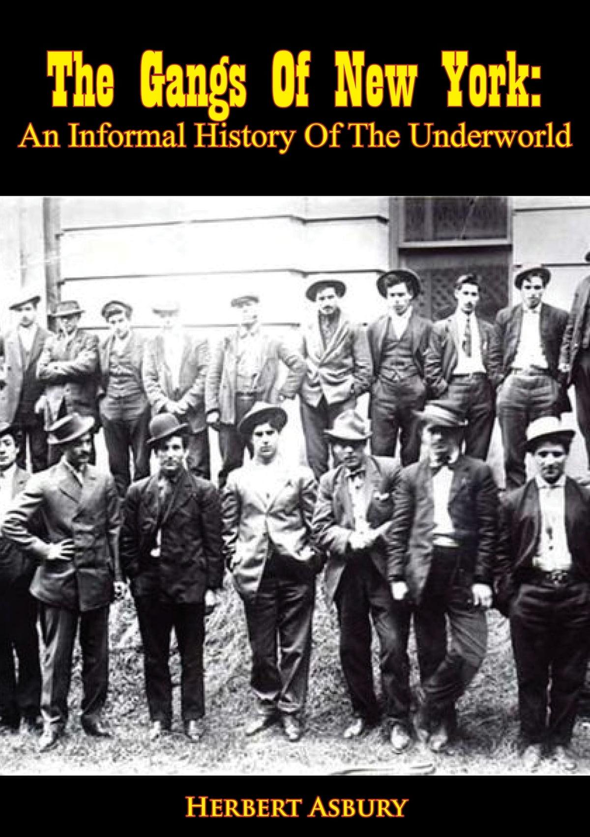 The Gangs Of New York Ebook By Herbert Asbury