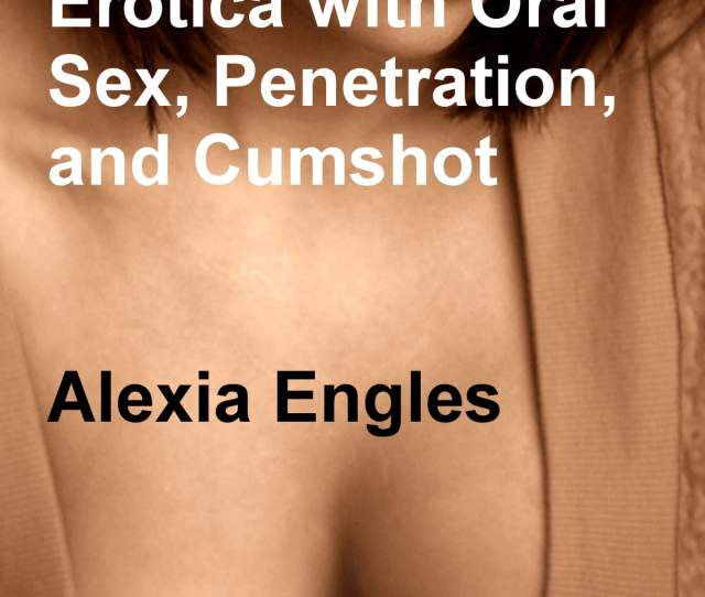 Bent Over The Desk An Office Erotica With Oral Sex Penetration And Cumshot Ebook By Alexia Engles  Rakuten Kobo