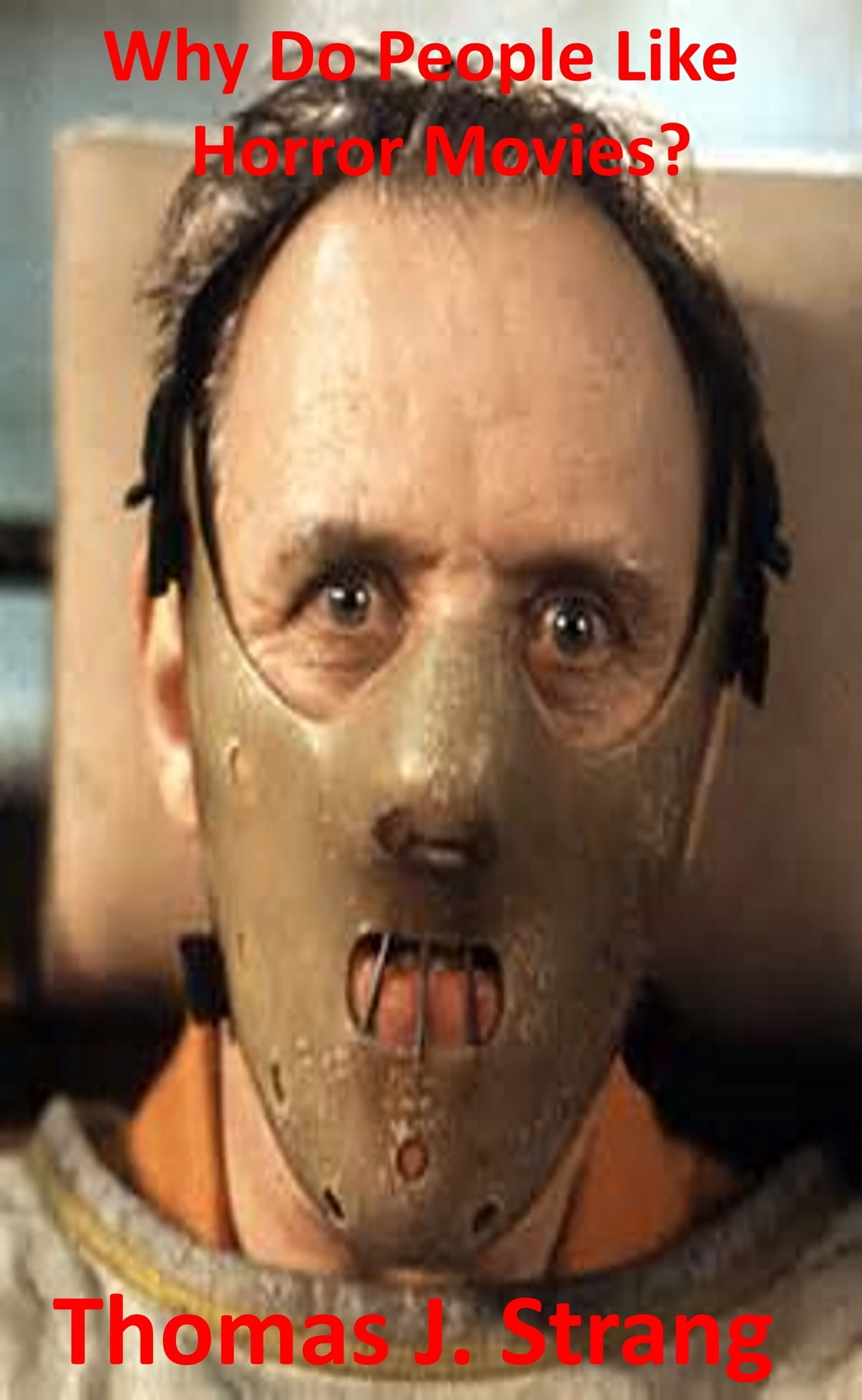 Why Do You Like Horror Movies Ebook By Thomas J Strang
