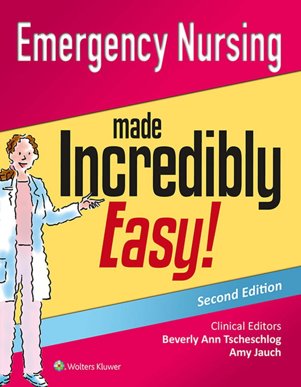 Emergency Nursing Made Incredibly Easy Ebook By