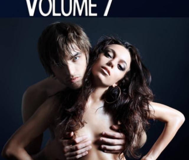 Real Sex Stories Passionate Sex Desires Volume 7 Ebook By Erotika