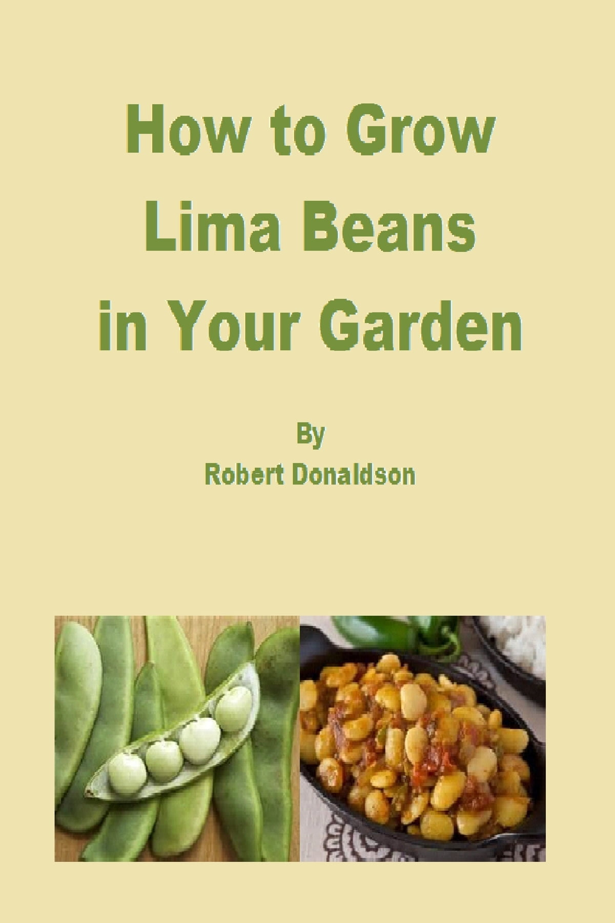 How To Grow Lima Beans In Your Garden Ebook By Robert