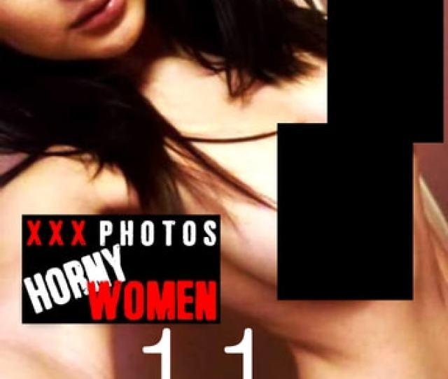 Xxx Photos Horny Women Volume  Ebook By Kate Halliday