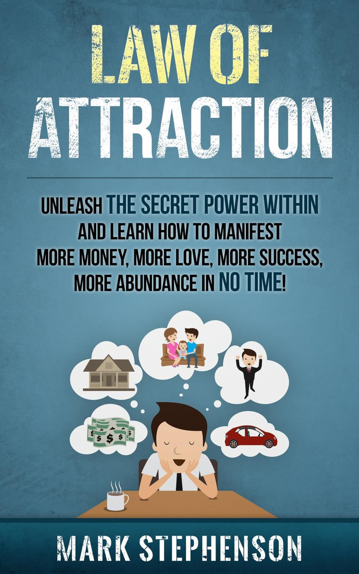 Law Of Attraction Unleash The Secret Power Within And
