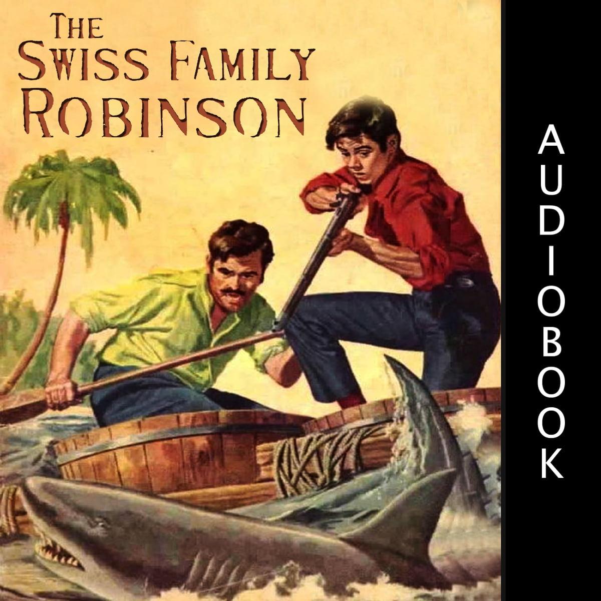 The Swiss Family Robinson Audiobook By Johann David Wyss