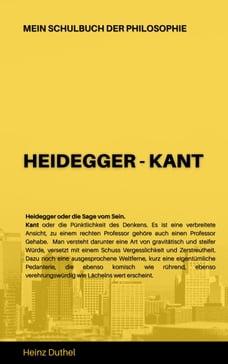 Mein Schulbuch der Philosophie HEIDEGGER - KANT: HEIDEGGER ODER DIE SAGE VOM SEIN. Kant oder die…
