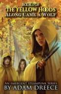 The Yellow Hoods: Along Came a Wolf (Book 1)