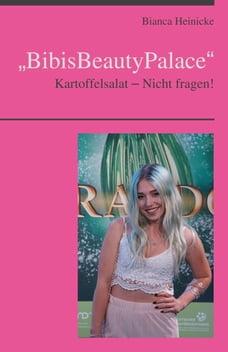 "Bianca Heinicke ""BibisBeautyPalace"": Kartoffelsalat – Nicht fragen!"