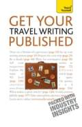 Get Your Travel Writing Published: Teach Yourself