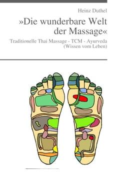 """»Die wunderbare Welt der Massage« """"Om Namo Jivago.."""": Traditionelle Thai Massage - TCM - Ayurveda…"""