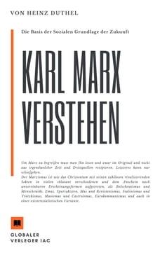 Karl Marx verstehen. Die Basis der Sozialen Grundlage der Zukunft?: Karl Marx, wird zum…