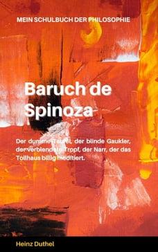 Mein Schulbuch der Philosophie ESPINOZA: WAS ALSO IST ES MIT DIESEM PHILOSOPHEN SPINOZA? Ist er…