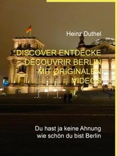 Discover Entdecke Découvrir Berlin mit originalen Videos: Du hast ja keine Ahnung wie schön du bist…