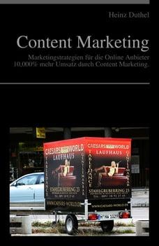 Content Marketing - Marketingstrategien für die Online Anbieter: Marketingstrategien für die Online…