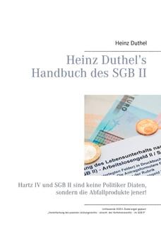 Heinz Duthel's Handbuch des SGB II: Hartz IV und SGB II sind keine Politiker-Diäten, sondern die…