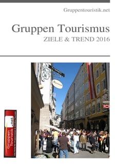 Gruppen Tourismus: ZIELE & TREND 2016 - Gruppen Tourismus